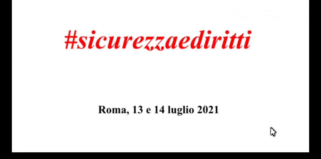 #sicurezzaediritti - Roma, 13 e 14 luglio 2021